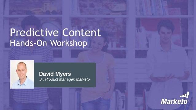 Marketo Predictive Content: Hands-On Workshop