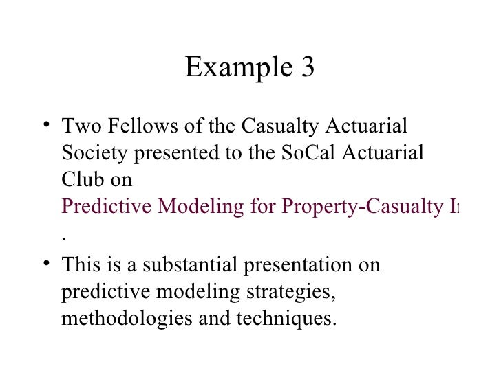 Predictive Modeling for Life, Health and Property & Casualty