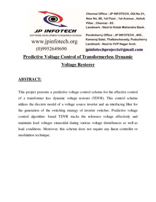 Predictive Voltage Control of Transformerless Dynamic Voltage Restorer ABSTRACT: This project presents a predictive voltag...