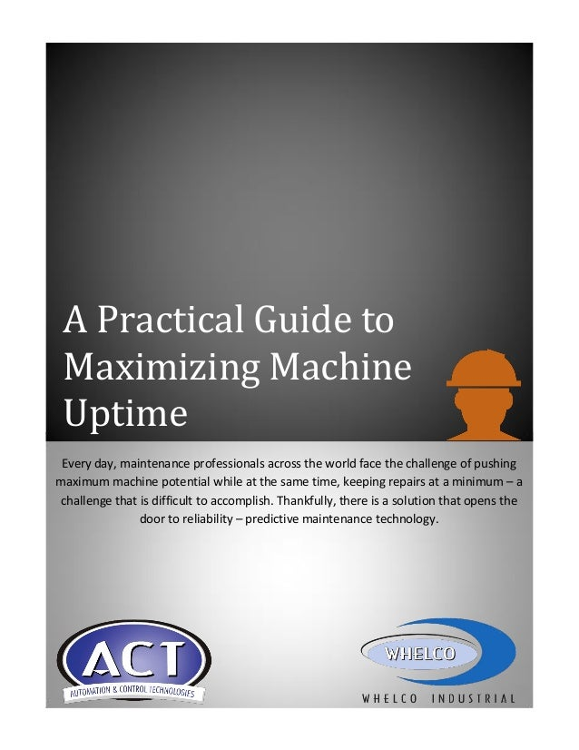 A Practical Guide to Maximizing Machine Uptime Every day, maintenance professionals across the world face the challenge of...