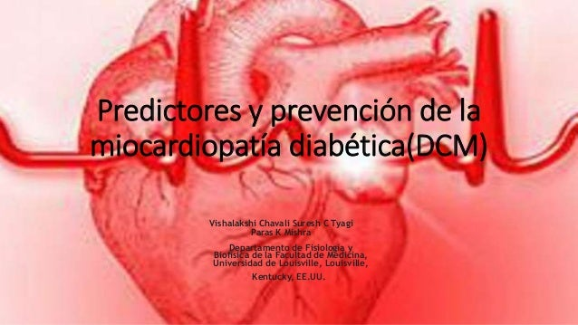Predictores y prevención de la miocardiopatía diabética(DCM) Vishalakshi Chavali Suresh C Tyagi Paras K Mishra Departament...