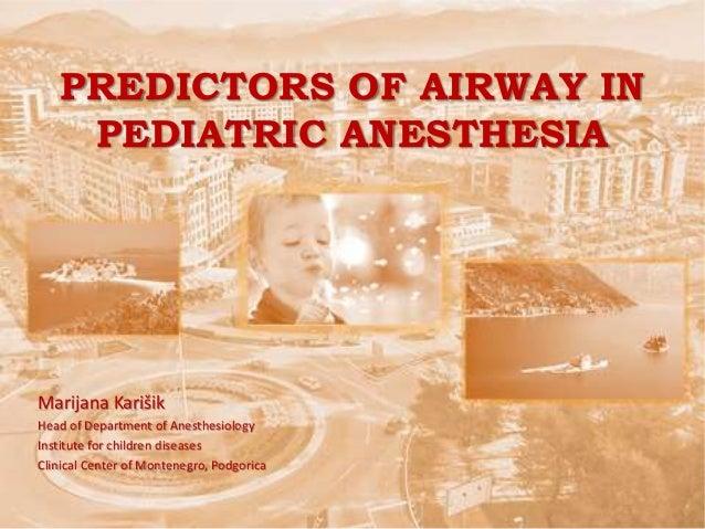 Marijana Karišik Head of Department of Anesthesiology Institute for children diseases Clinical Center of Montenegro, Podgo...