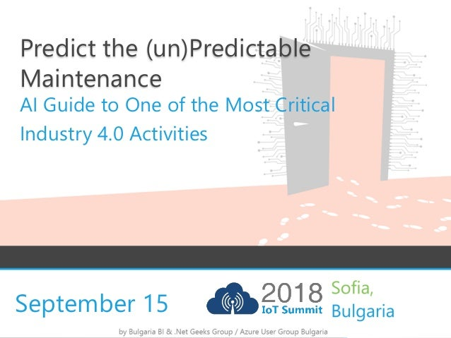 September 15 Predict the (un)Predictable Maintenance AI Guide to One of the Most Critical Industry 4.0 Activities
