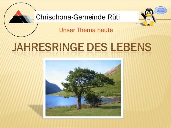 Unser Thema heute Chrischona-Gemeinde Rüti