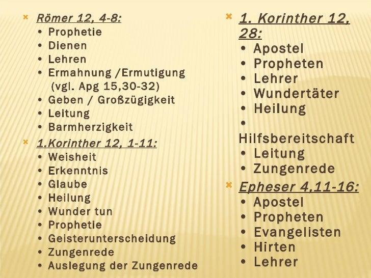 <ul><li>1. Korinther 12, 28: • Apostel • Propheten • Lehrer • Wundertäter • Heilung • Hilfsbereitschaft • Leitung • Zungen...