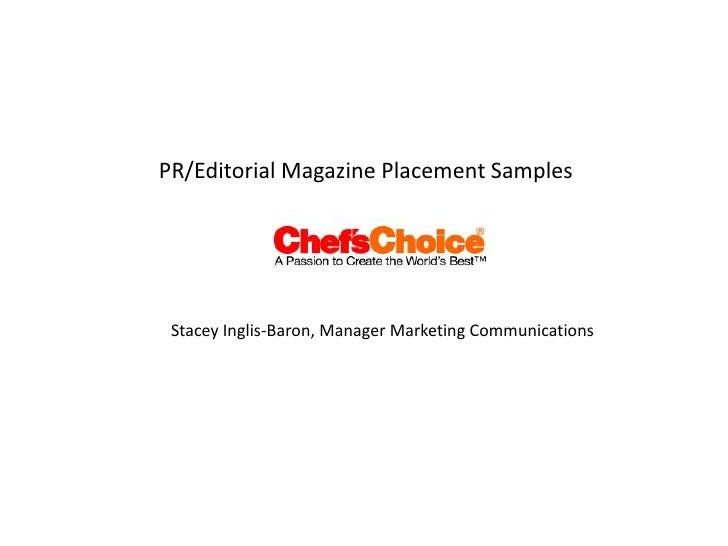 PR/Editorial Magazine Placement Samples<br />Stacey Inglis-Baron, Manager Marketing Communications<br />