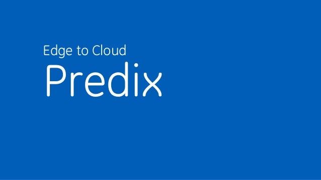 Edge to Cloud Predix
