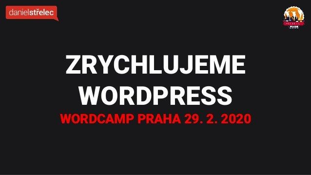 ZRYCHLUJEME WORDPRESS WORDCAMP PRAHA 29. 2. 2020