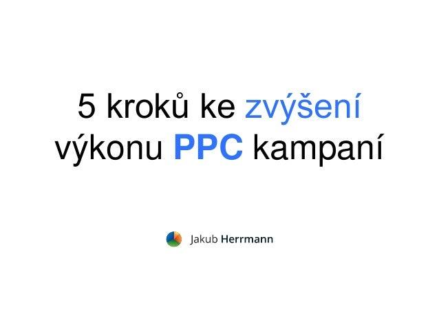 5 kroků ke zvýšení výkonu PPC kampaní