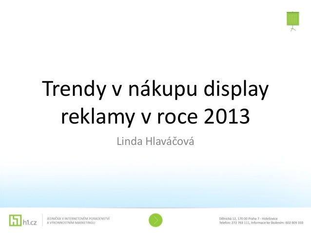 Trendy v nákupu display  reklamy v roce 2013       Linda Hlaváčová