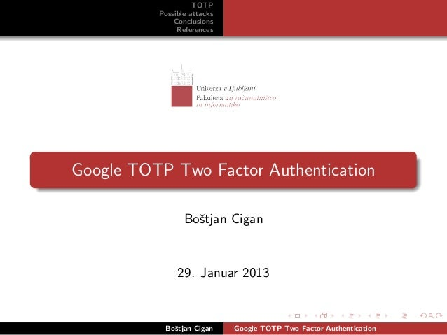 TOTP          Possible attacks              Conclusions               ReferencesGoogle TOTP Two Factor Authentication     ...
