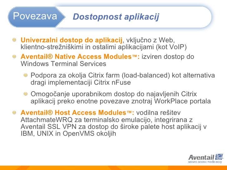 <ul><li>Univerzalni dostop do aplikacij ,  vključno z Web,  klientno-strežniškimi in ostalimi aplikacijami (kot VoIP)   </...