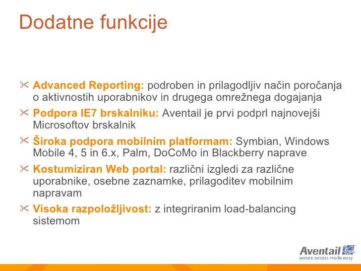 Dodatne funkcije <ul><li>Advanced Reporting:   podroben in prilagodljiv način poročanja o aktivnostih uporabnikov in druge...