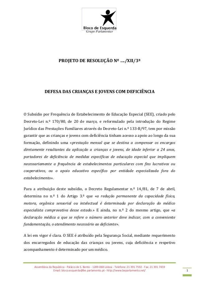 Assembleia da República - Palácio de S. Bento - 1249-068 Lisboa - Telefone: 21 391 7592 - Fax: 21 391 7459 Email: bloco.es...