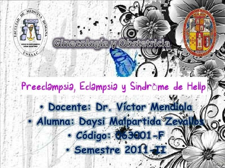 Ginecología y Obstetricia<br /><ul><li>Docente: Dr. Víctor Mendiola
