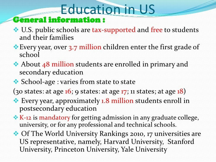 Education in USGeneral information : U.S. public schools are tax-supported and free to students  and their families Ever...