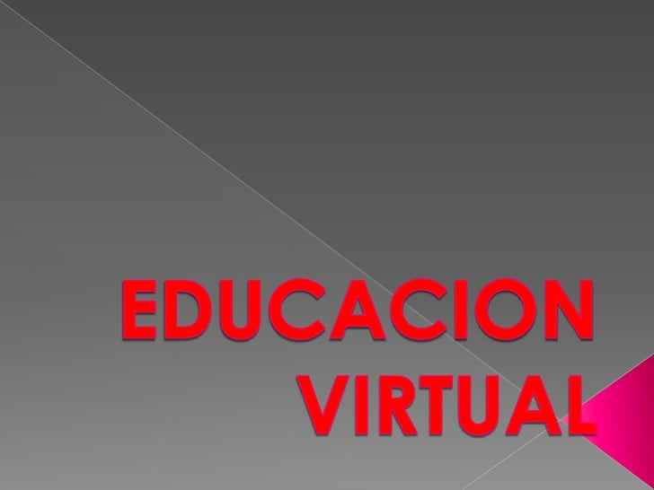EDUCACION VIRTUAL<br />