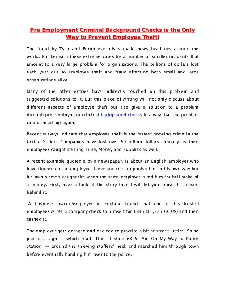Pre Employment Criminal Background Checks is the Only            Way to Prevent Employee Theft!The fraud by Tyco and Enron...
