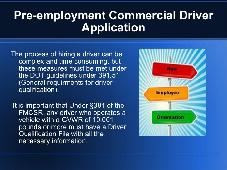 Pre-employment Commercial Driver Application The process of hiring a driver can be complex and time consuming, but these m...