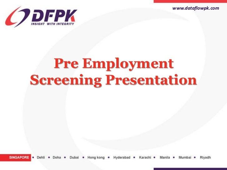 www.dataflowpk.com   Pre EmploymentScreening Presentation