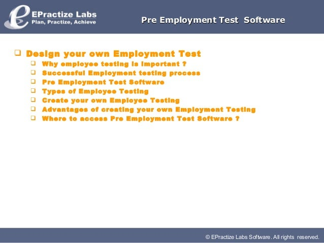 © EPractize Labs Software. All rights reserved.Pre Employment Test SoftwarePre Employment Test Software Design your own E...