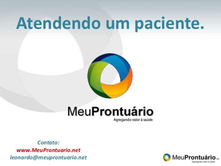 Atendendo um paciente.<br />Contato:<br />www.MeuProntuario.net<br />leonardo@meuprontuario.net<br />