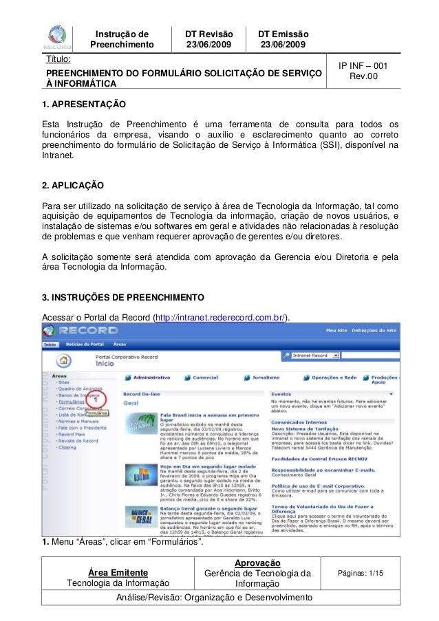 Instrução de  Preenchimento  DT Revisão  23/06/2009  DT Emissão  23/06/2009  Título:  PREENCHIMENTO DO FORMULÁRIO SOLICITA...