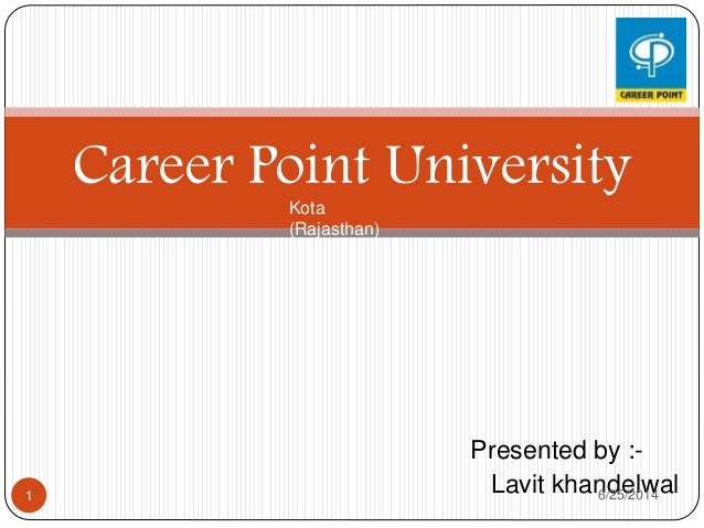 Presented by :- Lavit khandelwal Career Point UniversityKota (Rajasthan) 6/25/20141