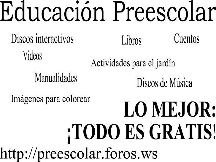 Educación Preescolar Discos interactivos LO MEJOR: ¡TODO ES GRATIS! Libros Cuentos Discos de Música Imágenes para colorear...