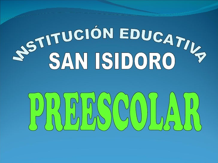 INSTITUCIÓN EDUCATIVA SAN ISIDORO PREESCOLAR