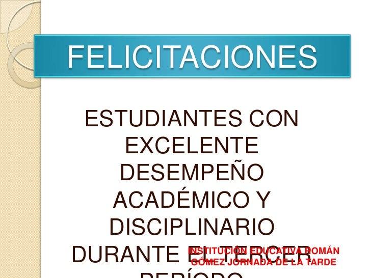 FELICITACIONES<br />ESTUDIANTES CON EXCELENTE DESEMPEÑO ACADÉMICO Y DISCIPLINARIO DURANTE EL TERCER PERÍODO<br />INSTITUCI...