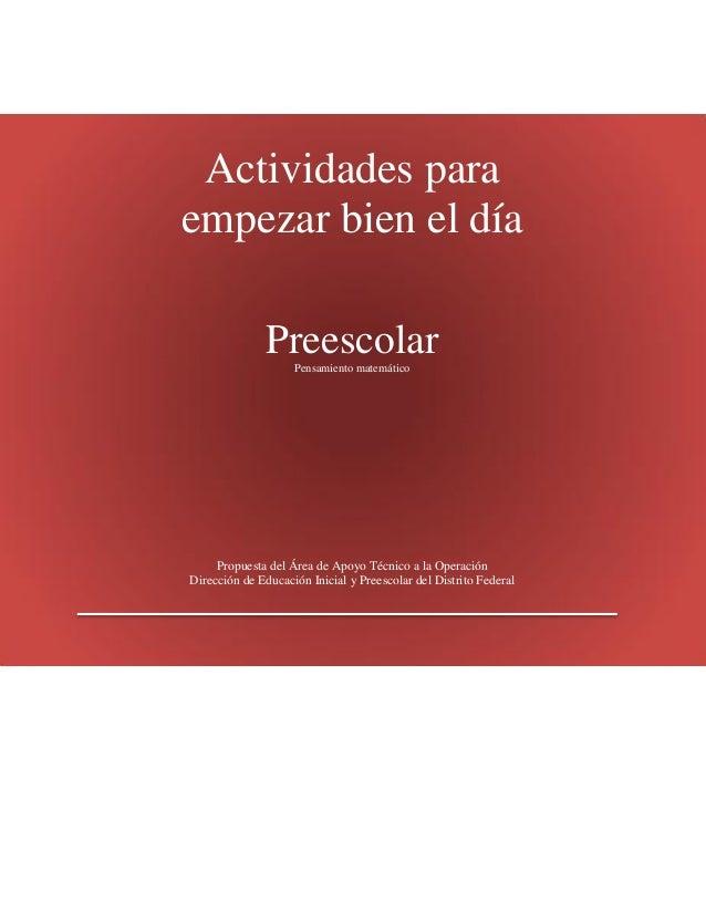 Actividades para empezar bien el día Preescolar Pensamiento matemático  Propuesta del Área de Apoyo Técnico a la Operación...