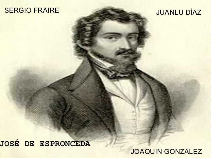 SERGIO FRAIRE             JUANLU DÍAZJOSÉ DE ESPRONCEDA                     JOAQUIN GONZALEZ