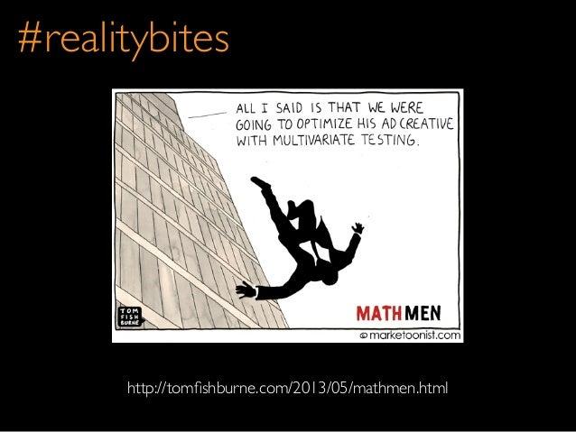 #realitybiteshttp://tomfishburne.com/2013/05/mathmen.html