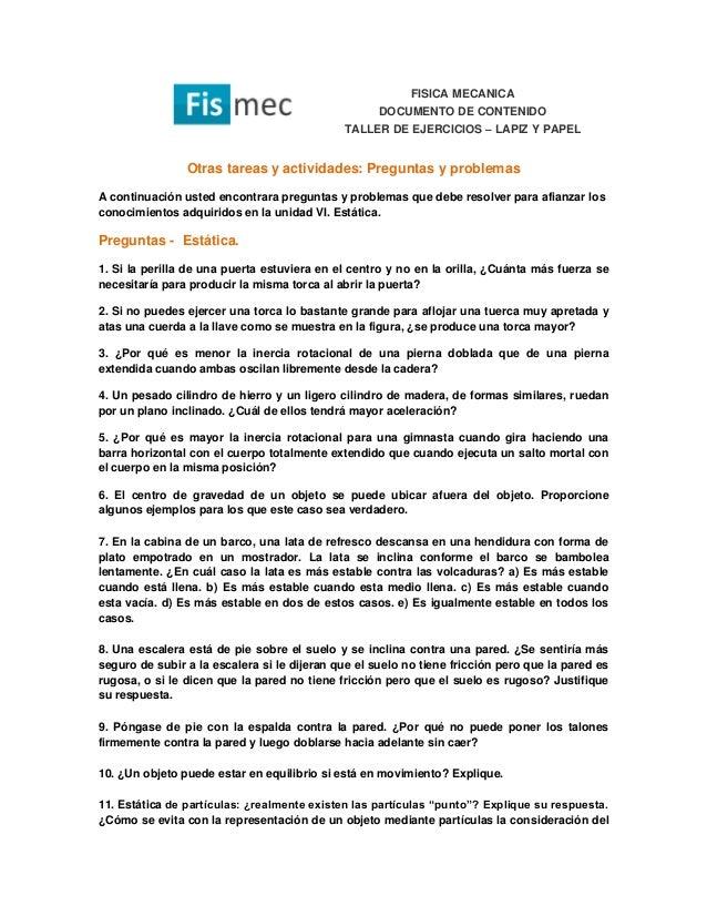 FISICA MECANICA DOCUMENTO DE CONTENIDO TALLER DE EJERCICIOS – LAPIZ Y PAPEL Otras tareas y actividades: Preguntas y proble...