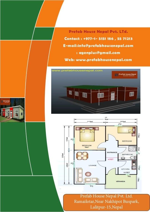 Prefab House Nepal Pvt. LTd. Contact : +977-1- 5151 186 , 55 71213 E-mail:info@prefabhousenepal.com : agenplus@gmail.com W...