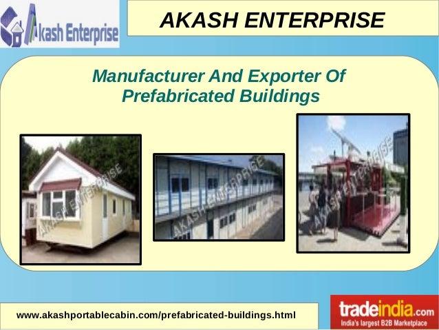 AKASH ENTERPRISE www.akashportablecabin.com/prefabricated-buildings.html Manufacturer And Exporter Of Prefabricated Buildi...