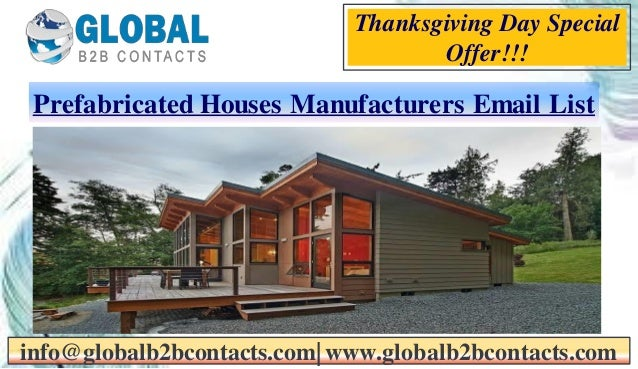 Prefabricated Houses Manufacturers Email List info@globalb2bcontacts.com| www.globalb2bcontacts.com Thanksgiving Day Speci...