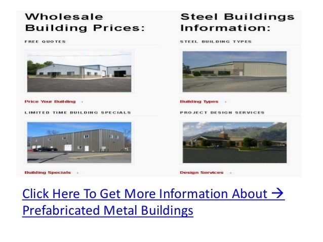Click Here To Get More Information About Prefabricated Metal Buildings