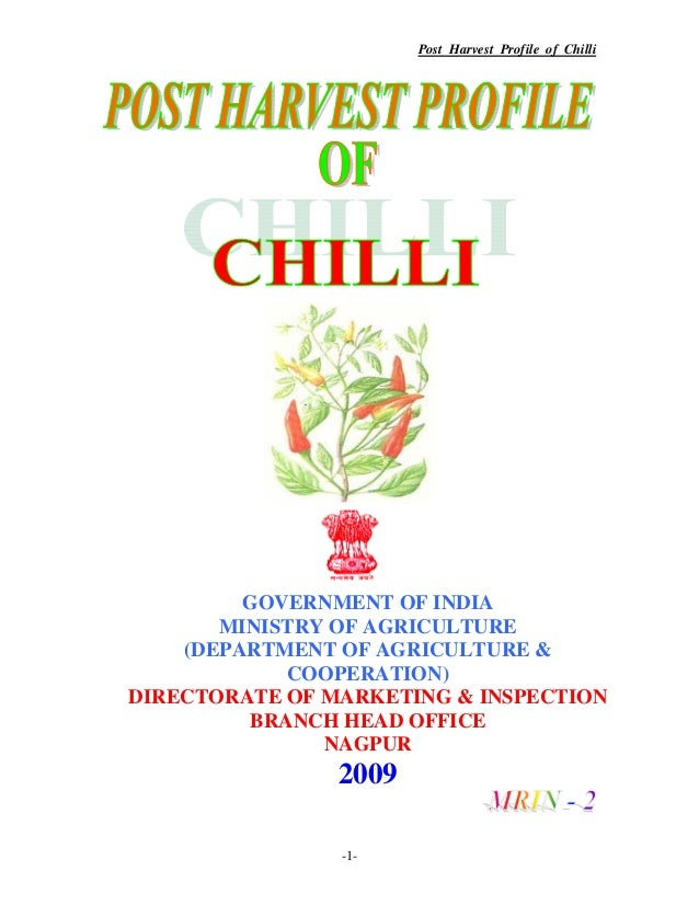 Post Harvest Profile of Chilli GOVERNMENT OF INDIA MINISTRY OF AGRICULTURE (DEPARTMENT OF AGRICULTURE & COOPERATION) DIREC...
