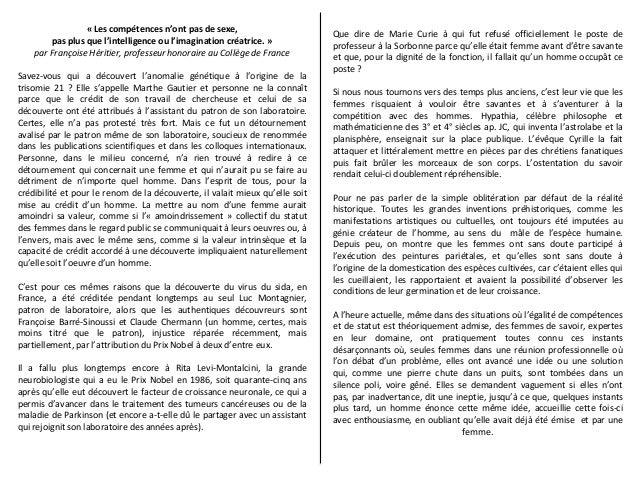 « Les compétences n'ont pas de sexe,                         Que dire de Marie Curie à qui fut refusé officiellement le po...