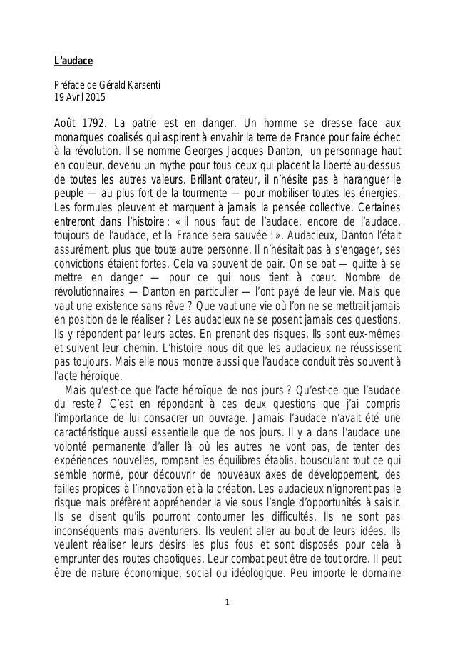 1 L'audace Préface de Gérald Karsenti 19 Avril 2015 Août 1792. La patrie est en danger. Un homme se dresse face aux monarq...