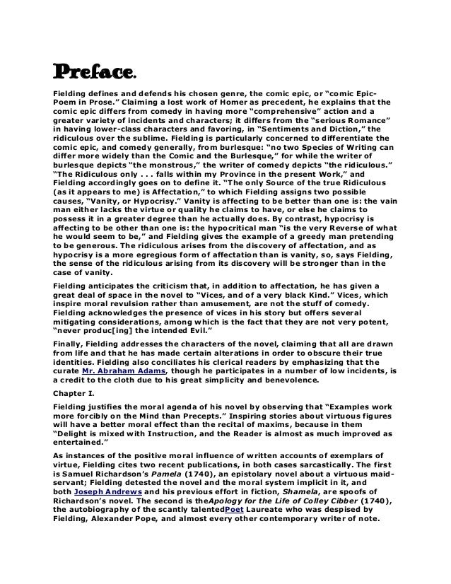 """Preface. Fielding defines and defends his chosen genre, the comic epic, or """"comic EpicPoem in Prose."""" Claiming a lost work..."""
