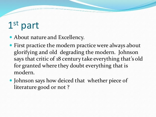 1st part  About nature and Excellency.  First practice the modern practice were always about glorifying and old degradin...
