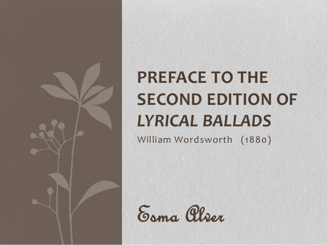 on william wordsworths preface to lyrical 1 unit-1 william wordsworth : preface to lyrical ballads structure : 10 objectives 11 introduction 12 summary of preface to lyrical ballads with important prose passages.