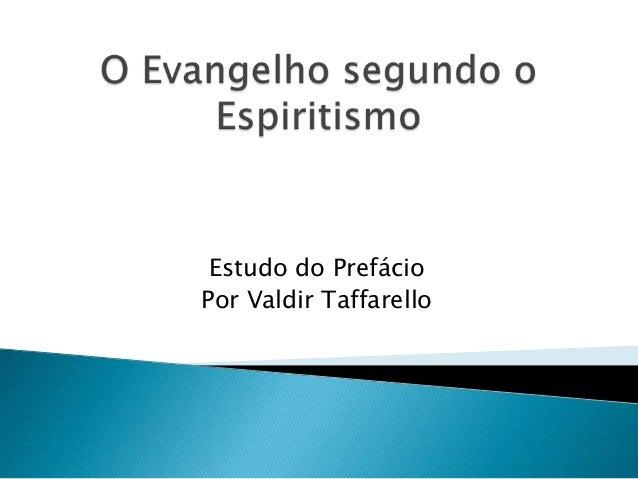 Estudo do PrefácioPor Valdir Taffarello
