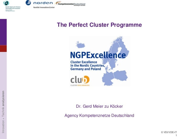 The Perfect Cluster ProgrammeInnovation + Technik analysieren                                          Dr. Gerd Meier zu K...