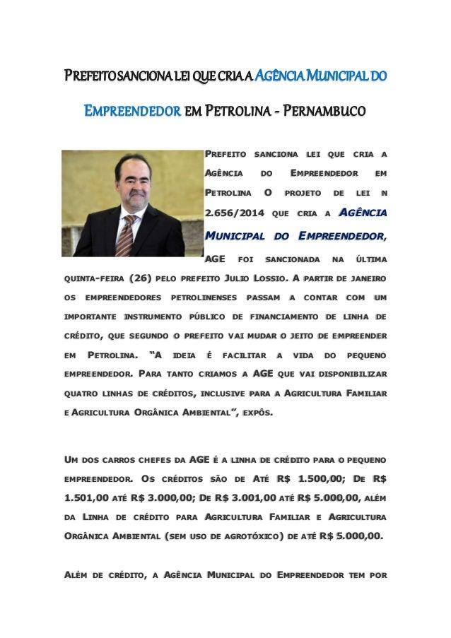 PREFEITOSANCIONALEI QUECRIAA AGÊNCIAMUNICIPALDO EMPREENDEDOR EM PETROLINA - PERNAMBUCO PREFEITO SANCIONA LEI QUE CRIA A AG...