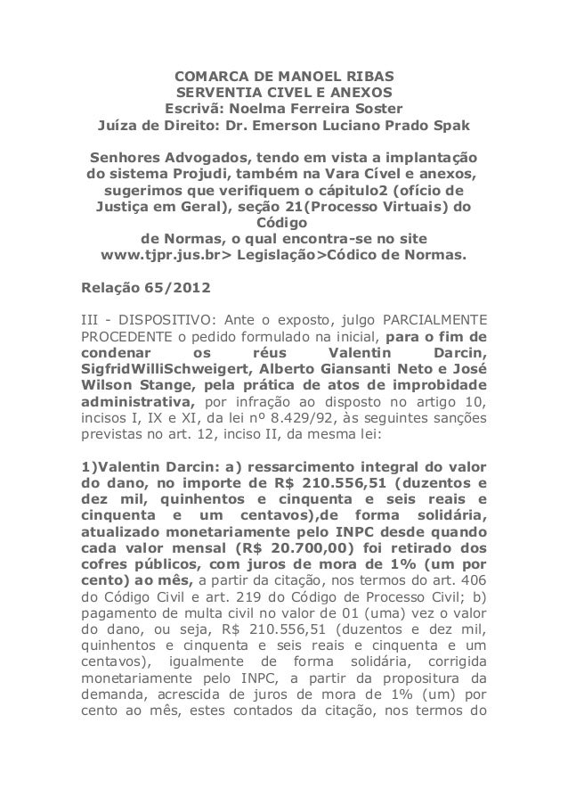 COMARCA DE MANOEL RIBAS            SERVENTIA CIVEL E ANEXOS           Escrivã: Noelma Ferreira Soster  Juíza de Direito: D...