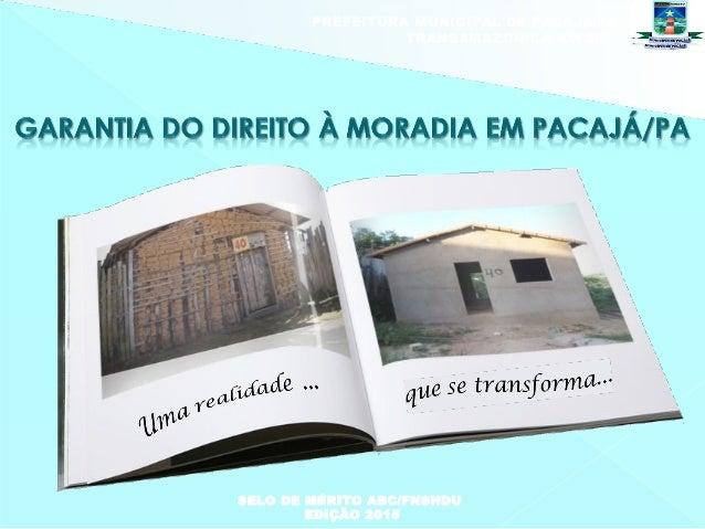 SELO DE MÉRITO ABC/FNSHDU EDIÇÃO 2015 PREFEITURA MUNICIPAL DE PACAJÁ/PA TRANSAMAZONICA KM 282